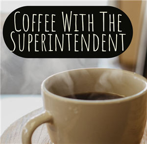 "Have ""Coffee With the Superintendent"" on September 30, 2020"